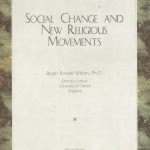 Bryan Ronald Wilson – Social Change and new religious movements