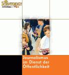 Journalismus im Dienst der Öffentlichkeit
